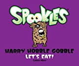 Spookles: Harry Hobble Gobble Lets Eat!