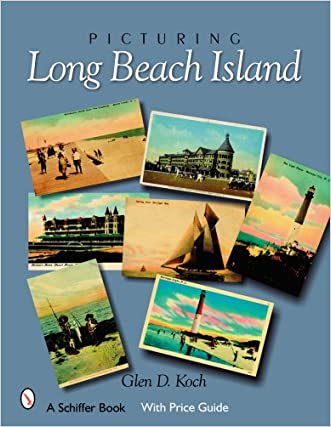 Picturing Long Beach Island, New Jersey (Schiffer Books)