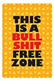 Seven Rays Seven Rays This is a Bullshit Free Zone (12 X 18) Small Poster