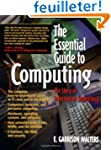 The Essential Guide to Computing: The...