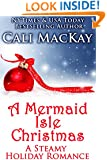 A Mermaid Isle Christmas: A Steamy Holiday Romance (A Mermaid Isle Romance Book 4)