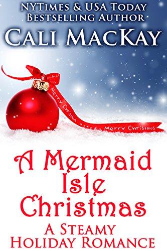 A Mermaid Isle Christmas: A Steamy Holiday Romance (A Maine Island Romance Book 4) (Mermaids Sexy)