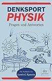 Denksport-Physik: Fragen und Antworten