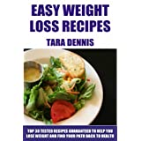 "TOP 30 Easy Weight Loss Recipes: Tested Recipes Guaranteed To Help You Lose Weight And Find Your Path Back To Health (Kindle Edition) By Tara Dennis          Buy new: $0.00     Customer Rating:       First tagged ""cookbook"" by JK"