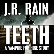 Teeth: A Vampire for Hire Story | J. R. Rain