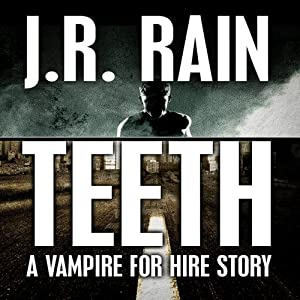 Teeth: A Vampire for Hire Story | [J. R. Rain]