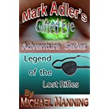 Mark Adler and the Legend Of The Lost Rifles - Gifted Eye Adventure Series ~ Michael Manning