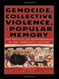 img - for Genocide, Collective Violence, and Popular Memory: The Politics of Remembrance in the Twentieth Century (The World Beat Series) 1st edition by Lorey, David E., Beezley, William H. (2001) Paperback book / textbook / text book