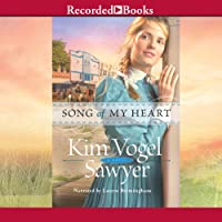 Song of My Heart (       UNABRIDGED) by Kim Vogel Sawyer Narrated by Laurie Birmingham
