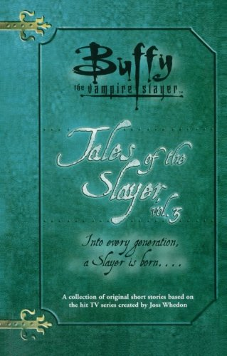 Tales of the Slayer, Volume 3 (Buffy the Vampire Slayer)