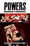 Brian M. Bendis Powers - Volume 1: Who Killed Retro Girl? (New Printing)