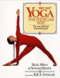 Yoga: The Iyengar Way 1st (first) Edition by Silva Mehta, Mira Mehta, Shyam Mehta published by Knopf (1990)