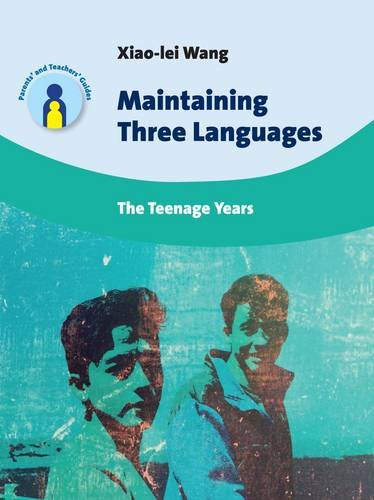 Maintaining Three Languages: The Teenage Years (Parents' and Teachers' Guides)