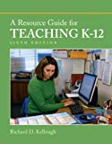 A Resource Guide for Teaching K-12 (with MyEducationLab) (6th Edition) (Pearson Custom Education)