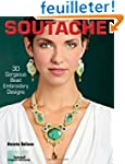 Soutache: 30 Gorgeous Bead Embroidery...
