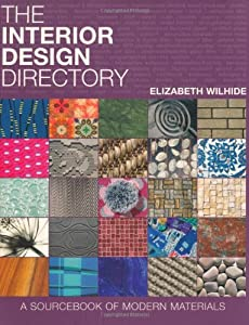 The Interior Design Directory: A Sourcebook of Modern Materials by Quadrille Publishing Ltd