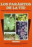 img - for Los Parasitos De La Vid: Estrategias De Proteccion Razonada book / textbook / text book