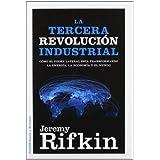 La Tercera Revolución Industrial: Cómo el poder lateral está transformando la energía, la economía y el mundo...