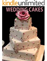 Creative Wedding Cakes: High quality pictures of beautiful wedding cakes (English Edition)