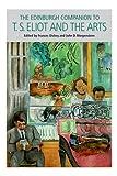 The Edinburgh Companion to T. S. Eliot and the Arts