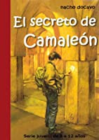 El Secreto de Camale�n. Serie juvenil de 8 a 12 a�os (Las aventuras de Camale�n) (Spanish Edition)