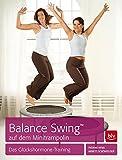 Balance Swing(TM) auf dem Mini-Trampolin: Das Glückshormone-Training