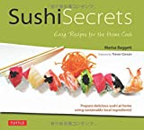 img - for Sushi Secrets: Easy Recipes for the Home Cook. Prepare delicious sushi at home using sustainable local ingredients! book / textbook / text book