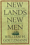 New Lands, New Men: America and the Second Great Age of Discovery (Fred H. and Ella Mae Moore Texas History Reprint Series, No 16)