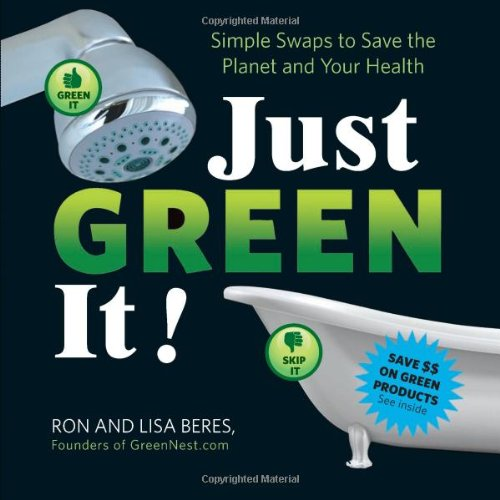 Just Green It!: Simple Swaps To Save Your Health And The Planet front-1064607