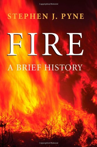 Fire: A Brief History (Cycle of Fire Weyerhaeuser Environmental Books)