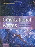Gravitational Waves: Volume 1: Theory and  Experiments