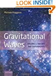 Gravitational Waves: Volume 1: Theory...
