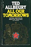 All Our Tomorrows (0445409142) by Allbeury, Ted