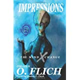 Impressions: The Mind  X Change ~ Colleen O. Flich