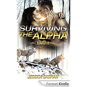 Surviving the Alpha : Part I: (A Paranormal College Shifter Werewolves Action Adventure Romance) (English Edition)