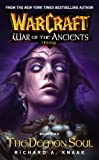 Warcraft: War of the Ancients #2: The Demon Soul: The Demon Soul: The Demon Soul Bk. 2
