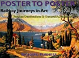 Railway Journeys in Art: Vol. 8: Foreign Destinations & General Advertising (Poster to Poster)