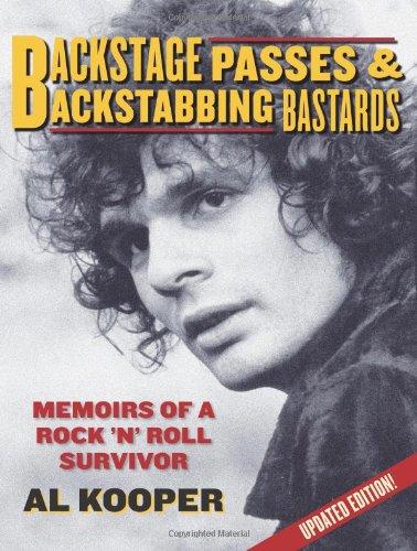 Backstage Passes & Backstabbing Bastards: Memoirs of a Rock 'n Roll Survivor