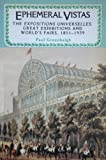 img - for Ephemeral Vistas: The Expositions Universelles, Great Exhibitions and World's Fairs, 1851-1939 (Studies in Imperialism) book / textbook / text book