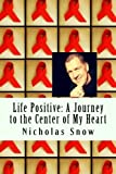 img - for Life Positive: A Journey to the Center of My Heart book / textbook / text book