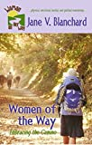 Women of the Way: Embracing the Camino (Woman On Her Way Book 1)