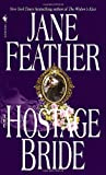 Hostage Bride: Book 1 of The Bride Trilogy (0553578901) by Jane Feather