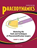 img - for Phacodynamics: Mastering the Tools and Techniques of Phacoemulsification Surgery book / textbook / text book