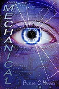(FREE on 6/21) Mechanical by Pauline C. Harris - http://eBooksHabit.com