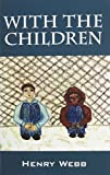img - for With the Children book / textbook / text book