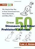 Draw 50 Dinosaurs (Books for Young Readers) (0385195206) by Ames, Lee J.