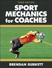 Sport Mechanics for Coaches: Third Edition