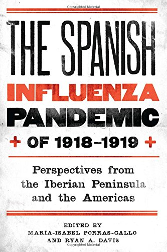 The Spanish Influenza Pandemic of 1918-1919 (Rochester Studies in Medical History)