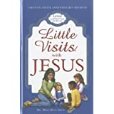 Little Visits with Jesus ~ Mary Manz Simon