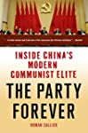 The Party Forever: Inside China's Mod...